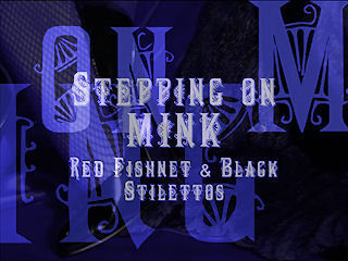 SteppingonMinkstill2 STEPPING ON MINK!! Get it now, FILM ADDICTS!